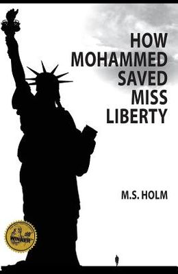 How Mohammed Saved Miss Liberty: The Story of a Good Muslim Boy
