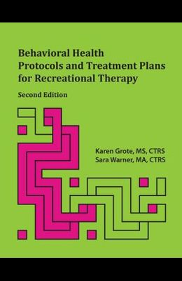Behavioral Health Protocols and Treatment Plans for Recreational Therapy