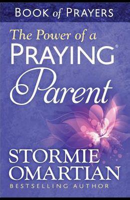 The Power of a Praying Parent: Book of Prayers