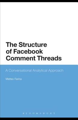 Facebook and Conversation Analysis: The Structure and Organization of Comment Threads
