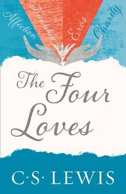 Four Loves (C. Lewis Signature Classic)