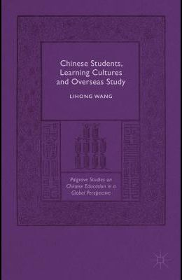 Chinese Students, Learning Cultures and Overseas Study