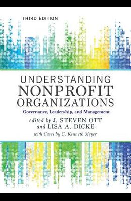 Understanding Nonprofit Organizations: Governance, Leadership, and Management