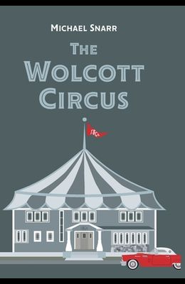 The Wolcott Circus
