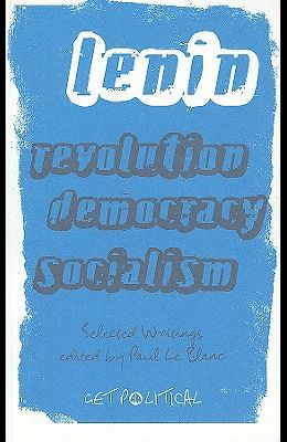 Revolution, Democracy, Socialism: Selected Writings of V.I. Lenin