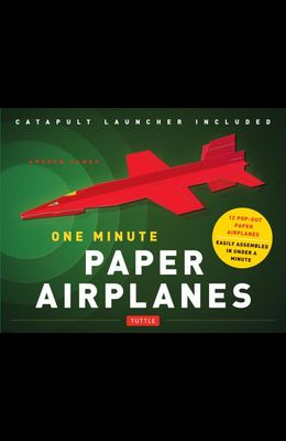 One Minute Paper Airplanes Kit: 12 Pop-Out Planes, Easily Assembled in Under a Minute: Paper Airplane Book with Paper, 12 Projects & Plane Launcher [W