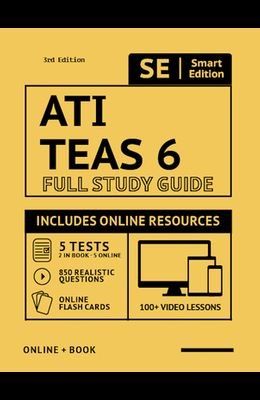 Ati Teas 6 Full Study Guide 3rd Edition 2020-2021: Complete Subject Review Printed in Color, 100 Video Lessons, 5 Full Practice Tests Both Online + Bo