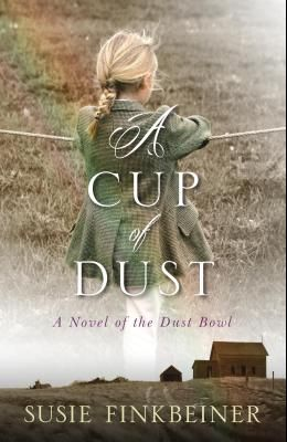 A Cup of Dust: A Novel of the Dust Bowl