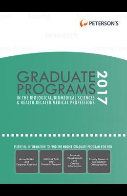 Graduate Programs in the Biological/Biomedical Sciences & Health-Related Medical Professions 2017