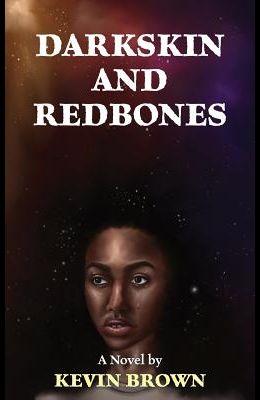 Darkskin and Redbones
