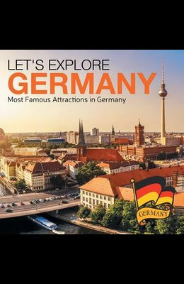 Let's Explore Germany (Most Famous Attractions in Germany)