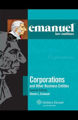 Emanuel Law Outlines: Corporations, Seventh Edition
