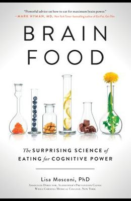 Brain Food: The Surprising Science of Eating for Cognitive Power