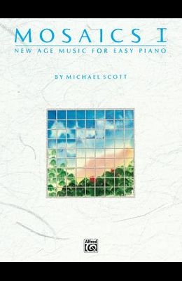 Mosaics, Vol 1: New Age Music for Easy Piano