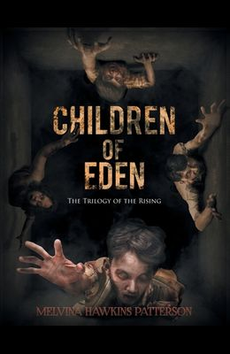 Children of Eden: The Trilogy of the Rising