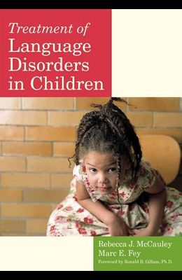 Treatment of Language Disorders in Children (Communication and Language Intervention Series) (CLI)