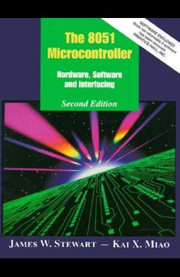 The 8051 Microcontroller: Hardware, Software, and Interfacing [With CD-ROM]