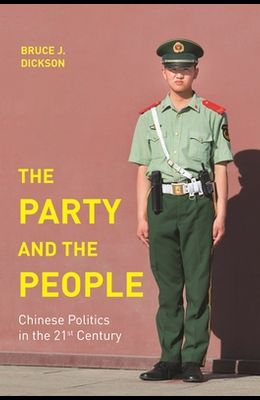 The Party and the People: Chinese Politics in the 21st Century