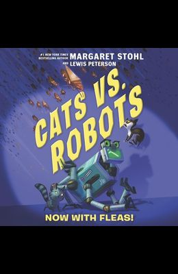 Cats vs. Robots: Now with Fleas!