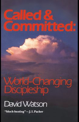 Called and Committed: World-Changing Discipleship