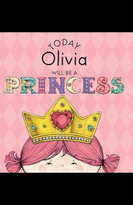 Today Olivia Will Be a Princess