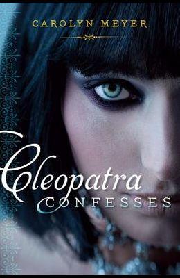 Cleopatra Confesses