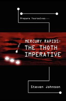 Mercury Rapids: The Thoth Imperative