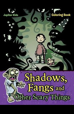 Shadows, Fangs and Other Scary Things Coloring Book