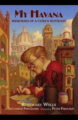My Havana: [memories of a Cuban Boyhood]