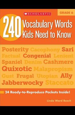 240 Vocabulary Words Kids Need to Know: Grade 6: 24 Ready-To-Reproduce Packets Inside!