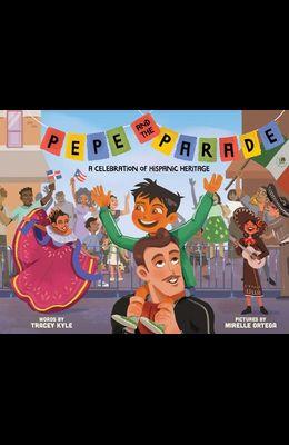 Pepe and the Parade: A Celebration of Hispanic Heritage