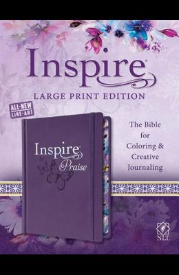 Inspire Praise Bible Large Print NLT: The Bible for Coloring & Creative Journaling