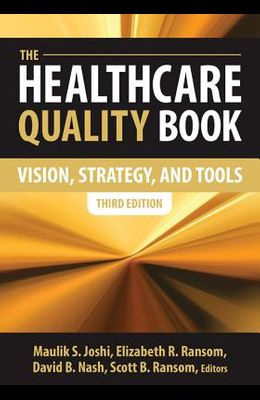The Healthcare Quality Book: Vision, Strategy and Tools, Third Edition