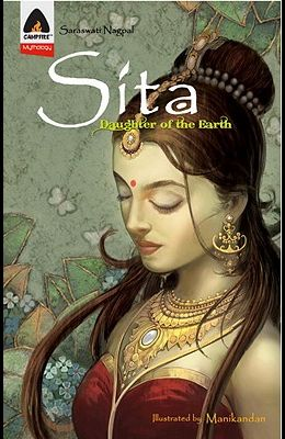 Sita: Daughter of the Earth: A Graphic Novel