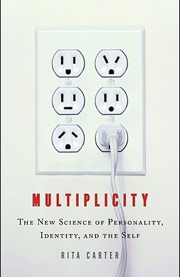 Multiplicity: The New Science of Personality, Identity, and the Self