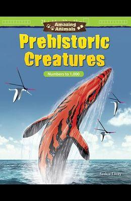 Amazing Animals: Prehistoric Creatures: Numbers to 1,000
