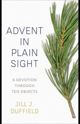 Advent in Plain Sight: A Devotion Through Ten Objects