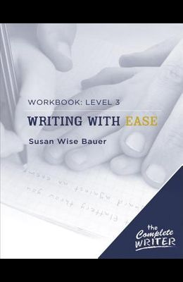 Writing with Ease: Workbook Level 3