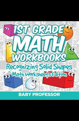 1st Grade Math Workbooks: Recognizing Solid Shapes - Math Worksheets Edition