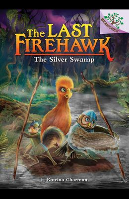 The Silver Swamp: A Branches Book (the Last Firehawk #8) (Library Edition), 8