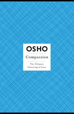 Compassion: The Ultimate Flowering of Love [With DVD]