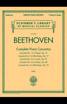 Beethoven - Complete Piano Concertos: Schirmer Library of Classics Volume 4480 Two Pianos, Four Hands