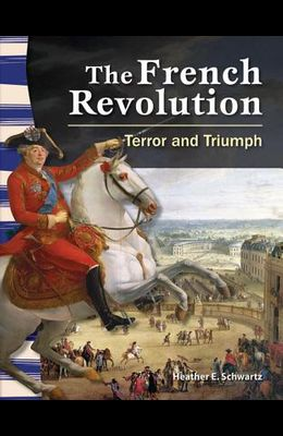 The French Revolution (World History): Terror and Triumph