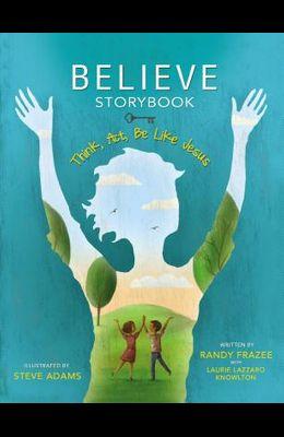 Believe Storybook: Think, Act, Be Like Jesus
