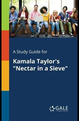 A Study Guide for Kamala Taylor's Nectar in a Sieve