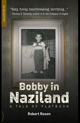 Bobby in Naziland: A Tale of Flatbush