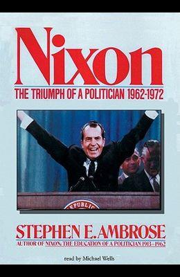 Nixon, Vol. 2: The Triumph of a Politician 19621972