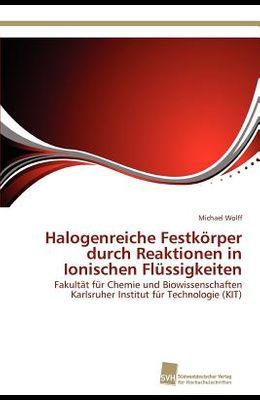 Halogenreiche Festkörper durch Reaktionen in Ionischen Flüssigkeiten