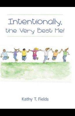 Intentionally, the Very Best Me!