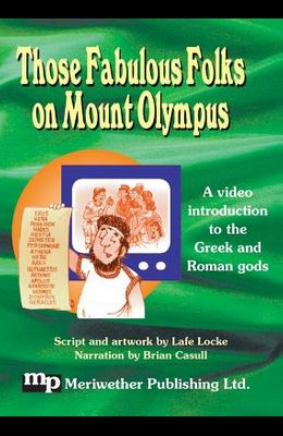 Those Fabulous Folks on Mount Olympus: An Introduction to Greek and Roman Gods